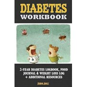Diabetes Workbook: 24-Month Diabetes Self Management Workbook (Contains Blood Sugar Log, Weight Loss Log, Nutrient Guide, Calorie Expendi, Paperback/Journal Jungle Publishing