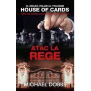 Atac la rege - Michael Dobbs