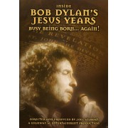 Inside Bob Dylan's Jesus Years: Busy Being Born...Again [DVD]