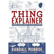Thing Explainer, Hardcover/Randall Munroe