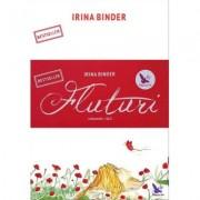 Fluturi, set doua volume - I si II, editia a II-a - Irina Binder