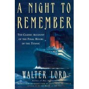 Holt McDougal A Night to Remember: The Classic Account of the Final Hours of the Titanic