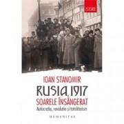 Rusia 1917. Soarele insangerat. Autocratie revolutie si totalitarism