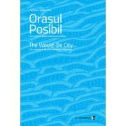 Orasul posibil. Interventii in spatiul urban postcomunist/Ina Stoian, Daniela Calciu