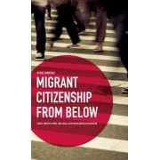 Migrant Citizenship from Below: Family, Domestic Work, and Social Activism in Irregular Migration