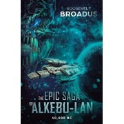 The Epic Saga of Alkebu-LAN 10,000 BC, Paperback/Roosevelt Broadus