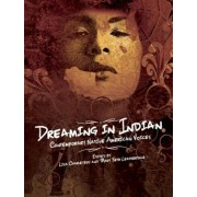 Dreaming in Indian: Contemporary Native American Voices, Paperback