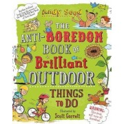 Anti-boredom Book of Brilliant Outdoor Things To Do, Paperback