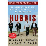 Hubris: The Inside Story of Spin, Scandal, and the Selling of the Iraq War, Paperback