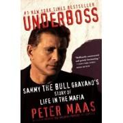 Underboss: Sammy the Bull Gravano's Story of Life in the Mafia, Paperback