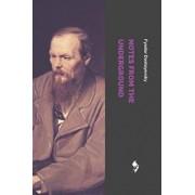 Notes from the Underground, Paperback/Fyodor Dostoyevsky
