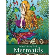 Adult Coloring Book: Mermaids: Life Under the Sea, Paperback/Art and Color Press
