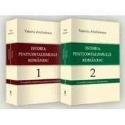 Istoria penticostalismului romanesc vol.1+2 - Valeriu Andreiescu