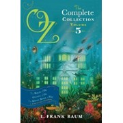 Oz, the Complete Collection, Volume 5: The Magic of Oz; Glinda of Oz; The Royal Book of Oz, Paperback/L. Frank Baum