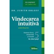Vindecarea intuitiva. Ghid practic. Sanatate fizica, emotionala si sexuala in 5 pasi (eBook)