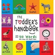 The Toddler's Handbook: Numbers, Colors, Shapes, Sizes, ABC Animals, Opposites, and Sounds, with Over 100 Words That Every Kid Should Know (En, Hardcover/Dayna Martin