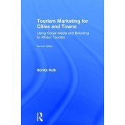 Tourism Marketing for Cities and Towns: Using Social Media and Branding to Attract Tourists