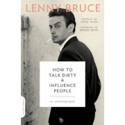 How to Talk Dirty and Influence People: An Autobiography, Paperback
