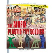 Airfix Plastic Toy Soldiers: Scale Miniature Figures from 1958-2008 Jean-C Carbonel