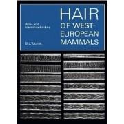 Hair of West European Mammals: Atlas and Identification
