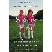 Sisters First: Stories from Our Wild and Wonderful Life, Hardcover/Jenna Bush Hager