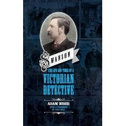 Swanson: The Life and Times of a Victorian Detective, Hardcover/Adam Wood
