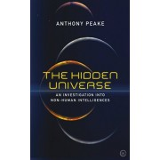 Hidden Universe. An Investigation into Non-Human Intelligences, Paperback/Anthony Peake