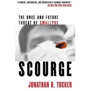 Scourge: The Once and Future Threat of Smallpox, Paperback/Jonathan B. Tucker