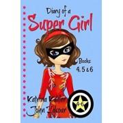 Diary of a SUPER GIRL - Books 4 - 6: Books for Girls 9-12, Paperback/John Zakour