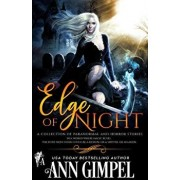 Edge of Night: A Collection of Paranormal and Horror Short Stories, Paperback/Ann Gimpel