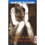Nu stai in seara asta cinez cu tata - Marion Ruggieri