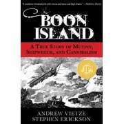 Boon Island: A True Story of Mutiny, Shipwreck, and Cannibalism, Paperback