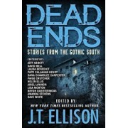 Dead Ends: Stories from the Gothic South, Paperback/J. T. Ellison