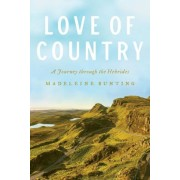 Love of Country: A Journey Through the Hebrides, Hardcover