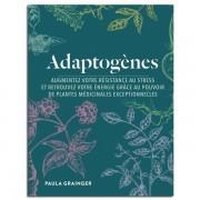 Guy Trédaniel Éditeur Adaptogènes : Plantes médicinales - Paula GRAINGER