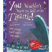 You Wouldn't Want To Sail On The Titanic!, Paperback/David Stewart