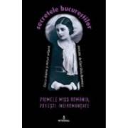 Secretele Bucurestilor vol.6 Primele Miss Romania. Povesti ne romantate - Dan-Silviu Boerescu