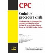 Codul de procedura civila. Studiul introductiv: Comentarii pe marginea modificarilor aduse Codului de procedura civila prin Legea nr. 310/2018. Editia a 15-a actualizat la 7 ianuarie 2019/Evelina Oprina