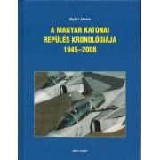 A MAGYAR KATONAI REPÜLÉS KRONOLÓGIÁJA 1945-2008