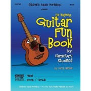 The Beginning Guitar Fun Book: for Elementary Students, Paperback/Larry E. Newman