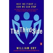 The Third Side: Why We Fight and How We Can Stop, Paperback/William L. Ury