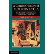 A Concise History of Modern India, Paperback/Barbara D. Metcalf