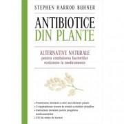 Antibiotice din plante. Alternative naturale pentru combaterea bacteriilor rezistente la medicamente Editia a II-a reviz