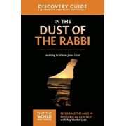 In the Dust of the Rabbi Discovery Guide: Learning to Live as Jesus Lived, Paperback/Ray Vander Laan
