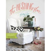The Nesting Place: It Doesn't Have to Be Perfect to Be Beautiful, Hardcover