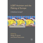 Lgbt Activism and the Making of Europe: A Rainbow Europe?