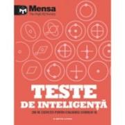 Mensa. Teste de inteligență. 200 de exerciții pentru evaluarea scorului IQ