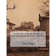 Les Mis rables En Fran ais Contemporain En Cinq Volumes., Paperback/Victor Hugo