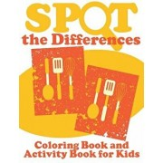 Spot the Differences (Coloring Book and Activity Book for Kids), Paperback/Speedy Publishing LLC