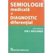 Semiologie medicala si diagnostic diferential - Ion I. Bruckner